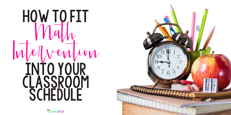 How To Make a Math Intervention Schedule Work In Your Classroom Blog Header