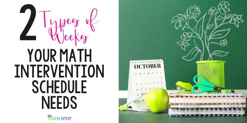 Two Types of Weeks You Need In Your Math Intervention Schedule Blog Header