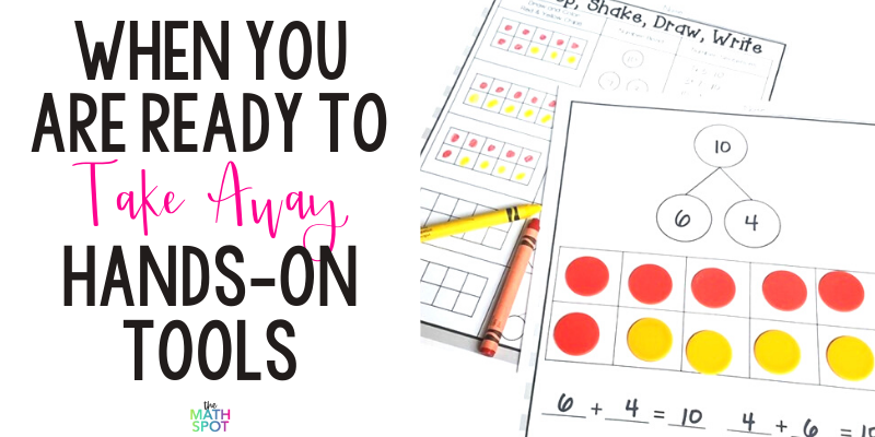 How to Use Math Manipulatives with an Exit Strategy in Mind blog Header The image reads When you are ready to take away hands-on tools